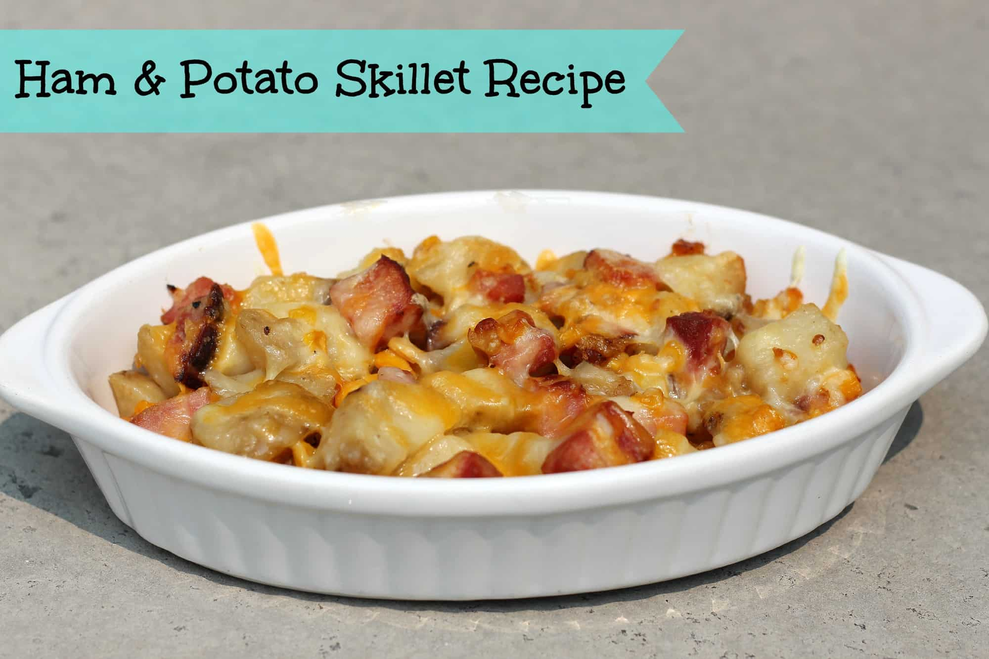 Quick and Easy Meals: Ham & Potato Skillet Recipe