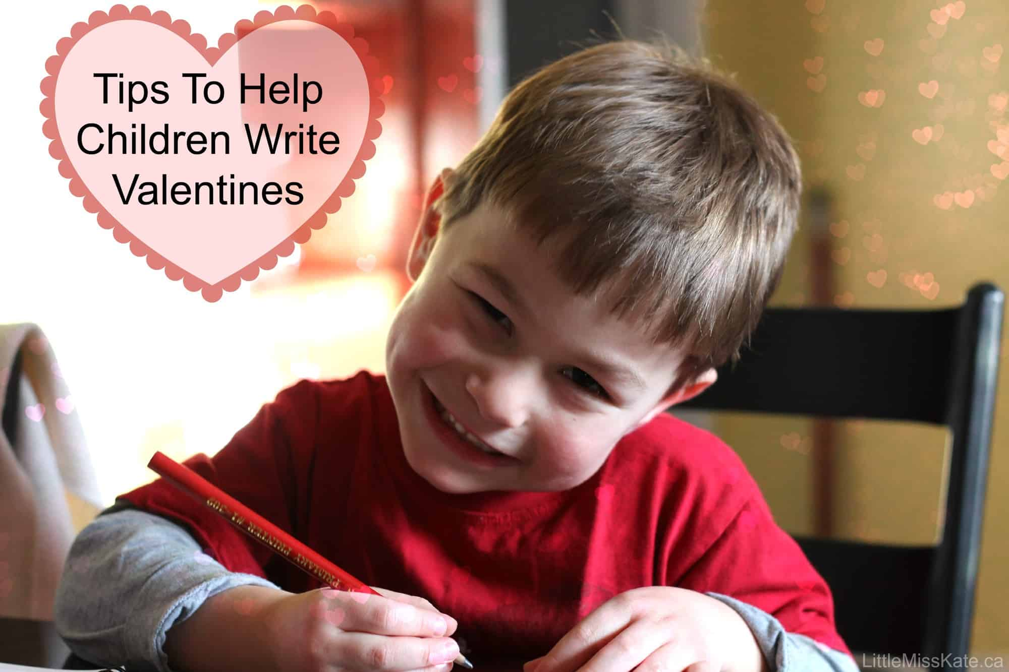 5 Tips To Help Children Write Valentines and Keep It FUN!