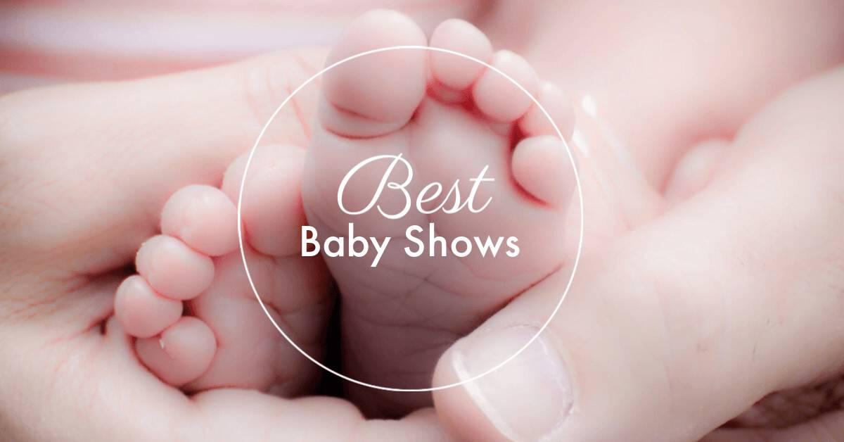Best Baby Shows