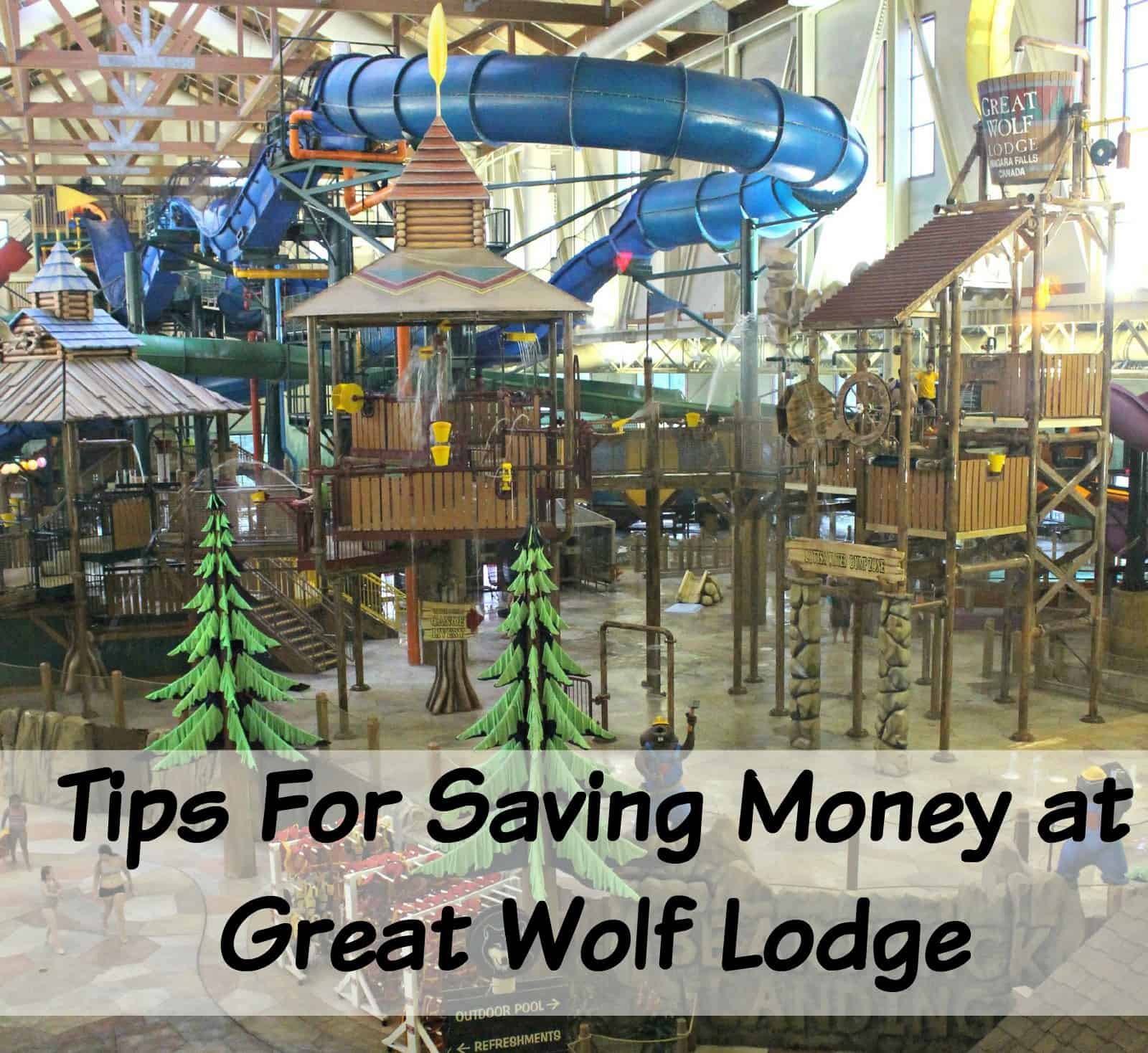Tips for Saving Money at Great Wolf Lodge and DISCOUNT CODE