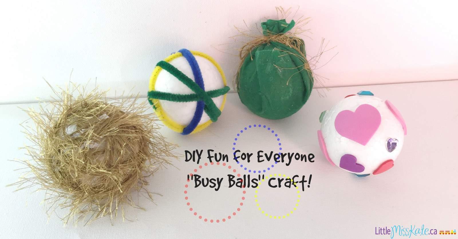 Fun for Everyone – DIY 'Busy Balls' Craft