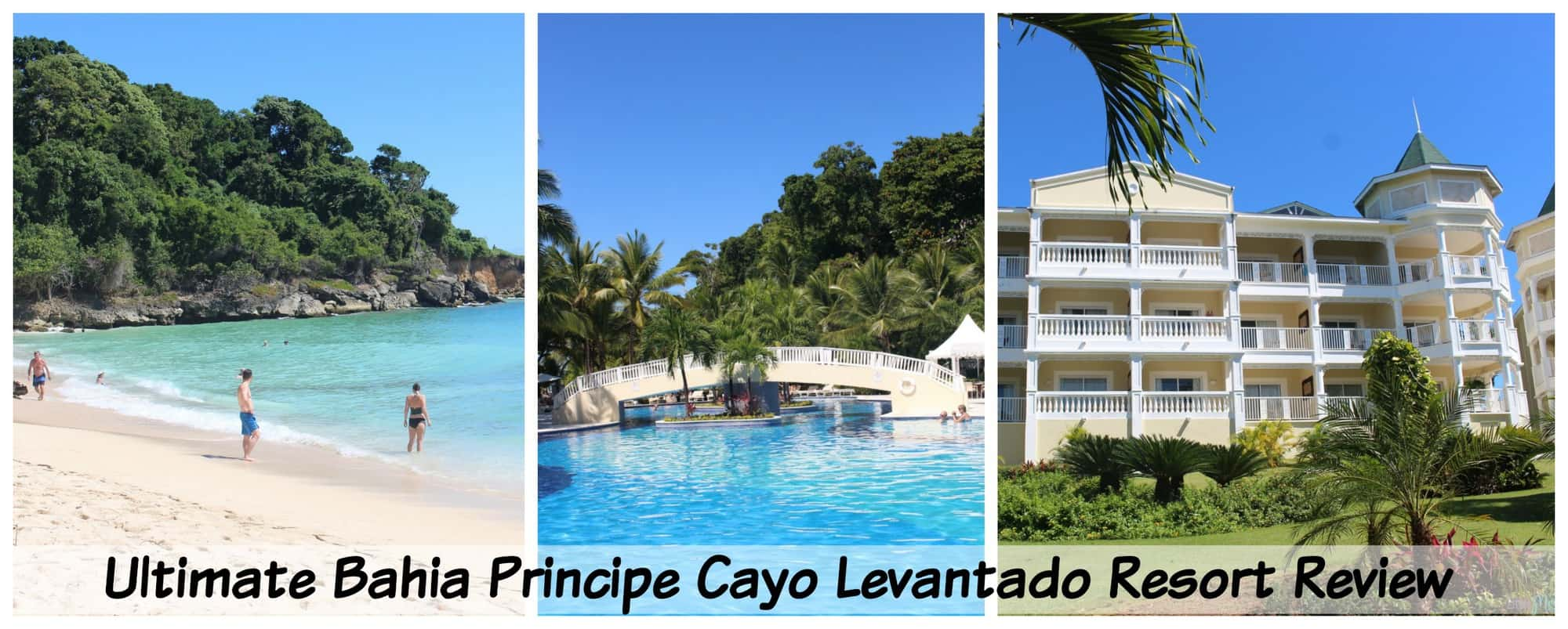 Ultimate Bahia Principe Cayo Levantado Resort Review – The Hotel, Restaurants, Pools