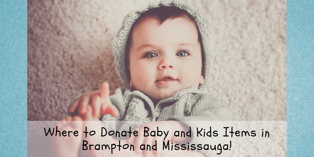 Where to Donate Baby and Kids Items in Brampton and Mississauga