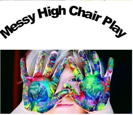 Messy Play Ideas in the High Chair to encourage development