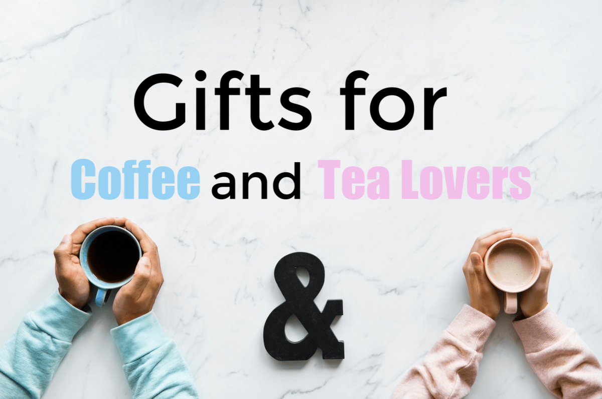 Gifts for Tea Lovers and Coffee Lovers