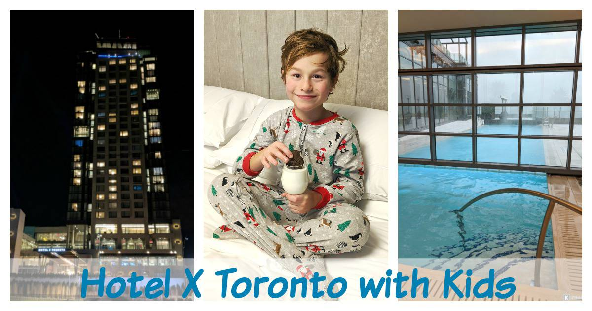 9 Reasons to stay at Hotel X Toronto with Kids – Hotel X Review