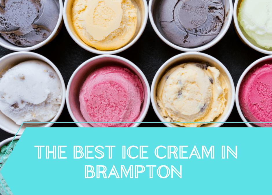 Best Places for Ice Cream in Brampton