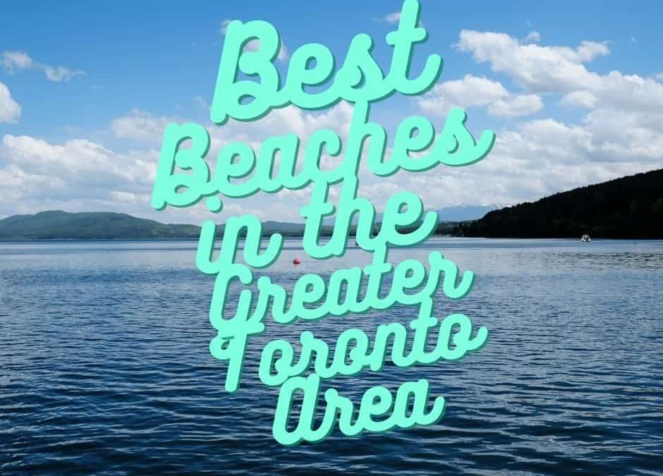 The Best Beaches in Hamilton, Oakville, Milton, Burlington, Brampton, Georgetown, Guelph, St.Catharines and Mississauga