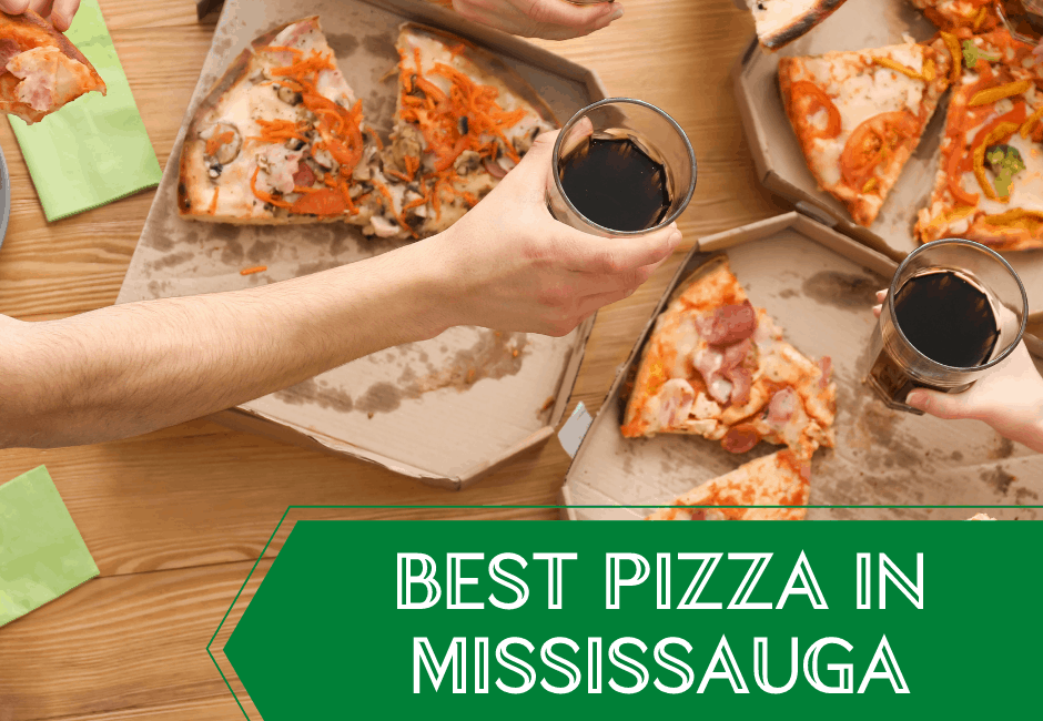 The Best Pizza in Mississauga and Where to Find it